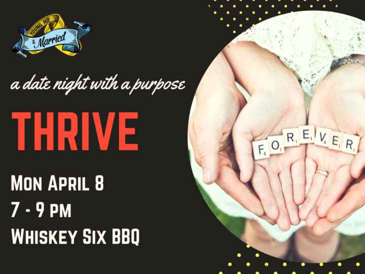THRIVE: A Date Night With a Purpose – April 8th 2019