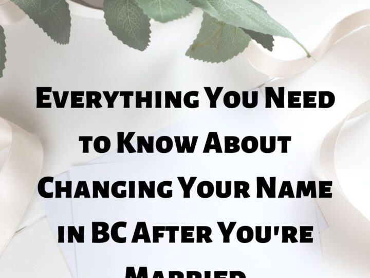 Everything You Need to Know About Changing Your Name in BC After You're Married